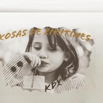 KOSAS DE XIKITINES